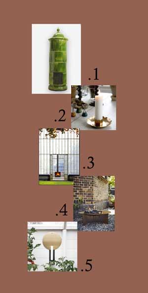 I augusti njuter vi av eld och stearinljus i växthuset. Här är listan på vad som inspirerar oss just nu.